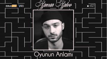 New Music: Sansar Salvo – Oyunun Anlamı (Sansürsüz)