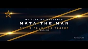 NANDOLEAKS NEW VIDEO: MATA THE MAN & DJ FLEX MC feat EKU – TU NE PEUX PAS TESTER