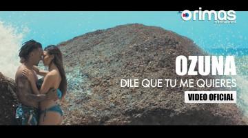 NandoLeaks New Video: Ozuna – Dile Que Tu Me Quieres