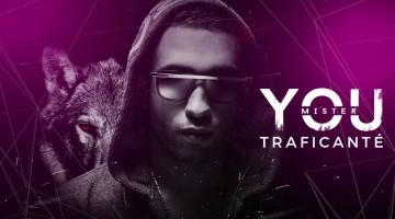NandoLeaks New Music: MISTER YOU – Traficanté