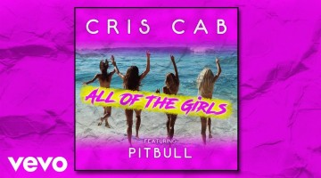 NandoLeaks New Music: Cris Cab – All Of The Girls ft. Pitbull