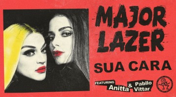 NandoLeaks New Music: Major Lazer – Sua Cara (feat. Anitta & Pabllo Vittar)