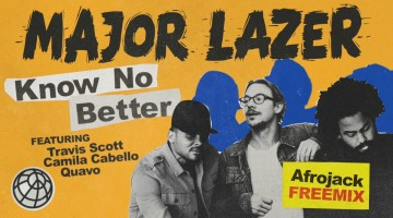 NandoLeaks New Music: Major Lazer – Know No Better (feat. Travis Scott, Camila Cabello & Quavo) (Afrojack Freemix)